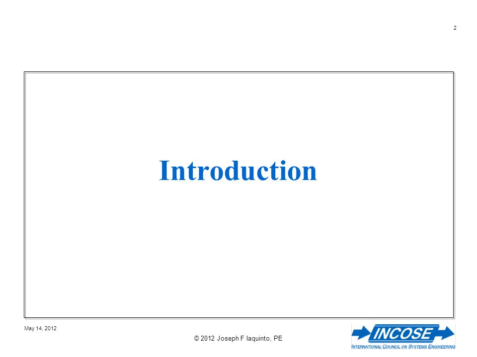 103 May 14, 2012 © 2012 Joseph F Iaquinto, PE Common Conceptual Design Fallacies Use of UML Cartoons UML seduces SE into too much detail UML seduces SE into jargon to make the user feel stupid Software IS NOT Systems