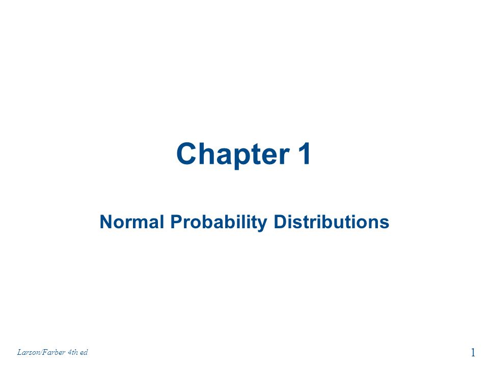 Section 1.3 Objectives Find a z-score given the area under the normal curve Transform a z-score to an x-value Find a specific data value of a normal distribution given the probability 42 Larson/Farber 4th ed