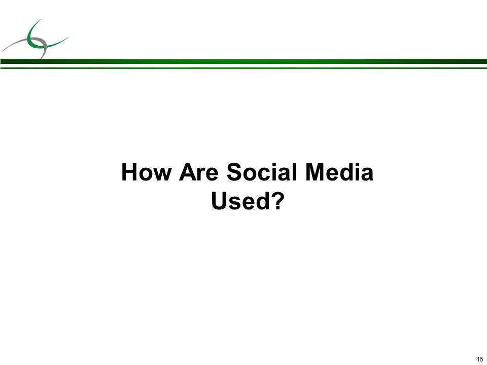 15 How Are Social Media Used