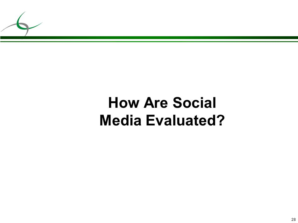28 How Are Social Media Evaluated