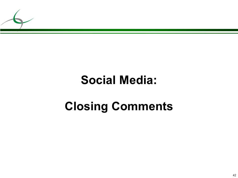 42 Social Media: Closing Comments