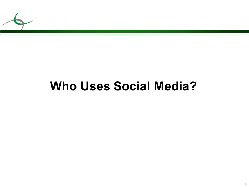 6 Who Uses Social Media?