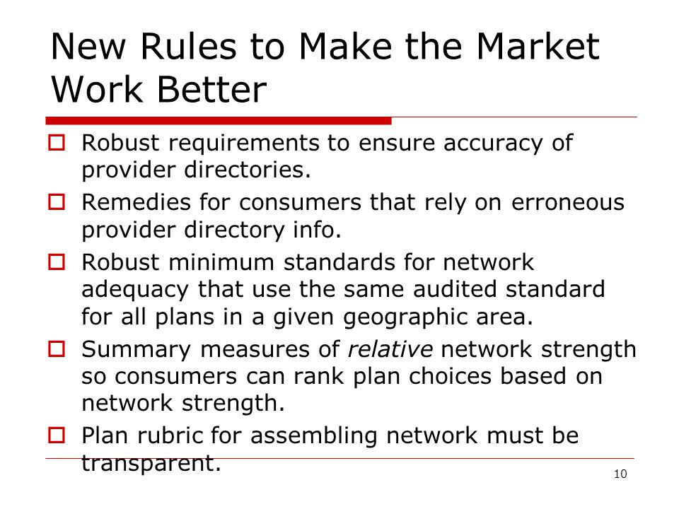 New Rules to Make the Market Work Better  Robust requirements to ensure accuracy of provider directories.
