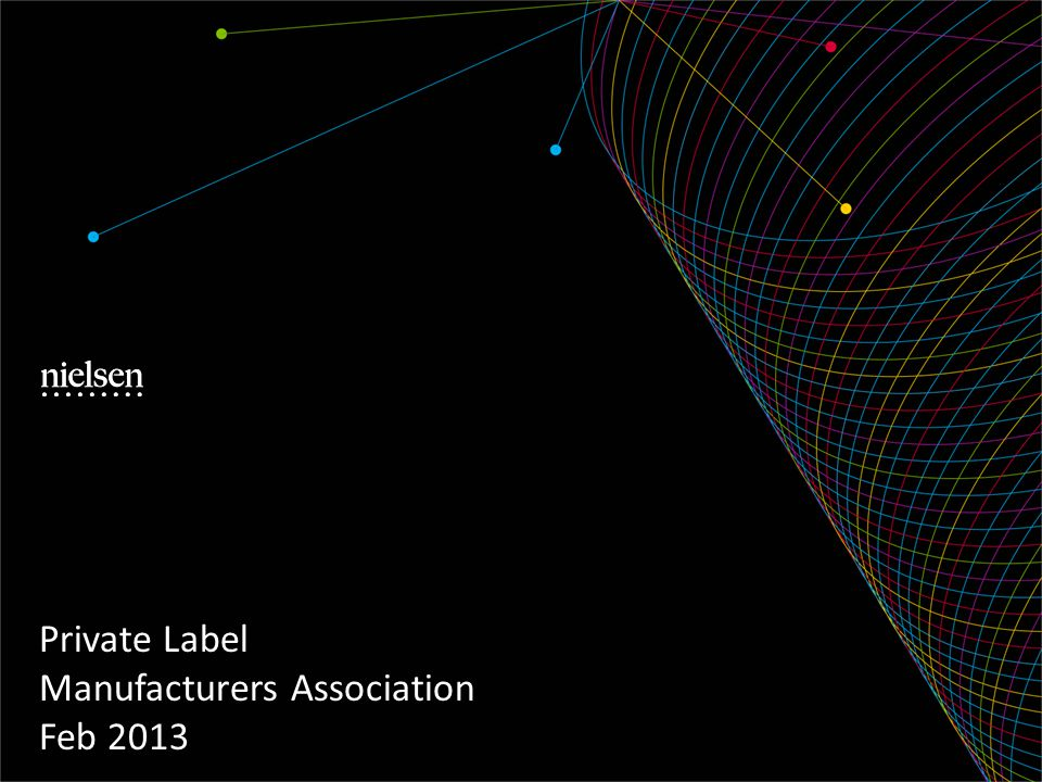 Private Label Manufacturers Association Feb 2013