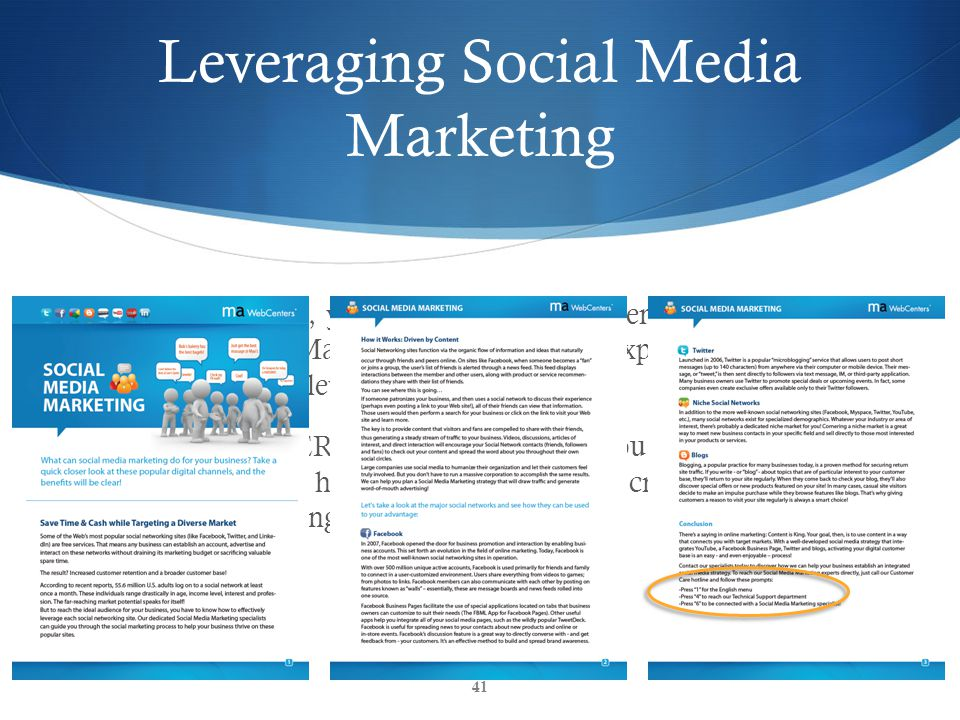 Leveraging Social Media Marketing  Upon purchase, your new client will be sent a link to a Social Media Marketing PDF that will explain the importance of leveraging this medium  The PDF is VERY professional and if you will notice has instructions on how to reach your newly created Social Media Marketing department experts 41