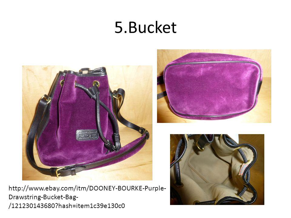 5.Bucket http://www.ebay.com/itm/DOONEY-BOURKE-Purple- Drawstring-Bucket-Bag- /121230143680 hash=item1c39e130c0