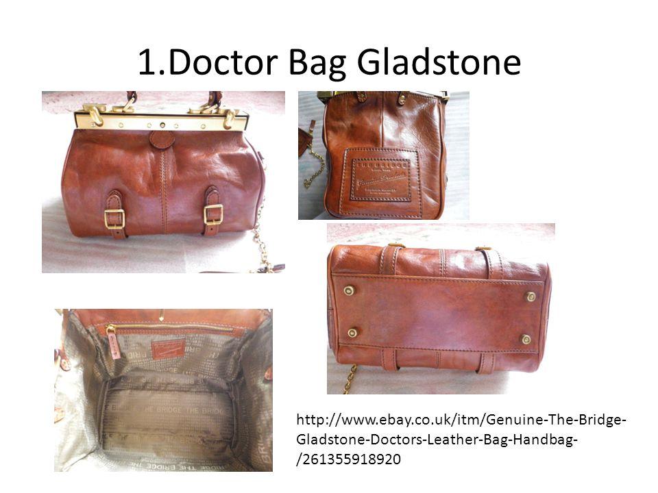 1.Doctor Bag Gladstone http://www.ebay.co.uk/itm/Genuine-The-Bridge- Gladstone-Doctors-Leather-Bag-Handbag- /261355918920