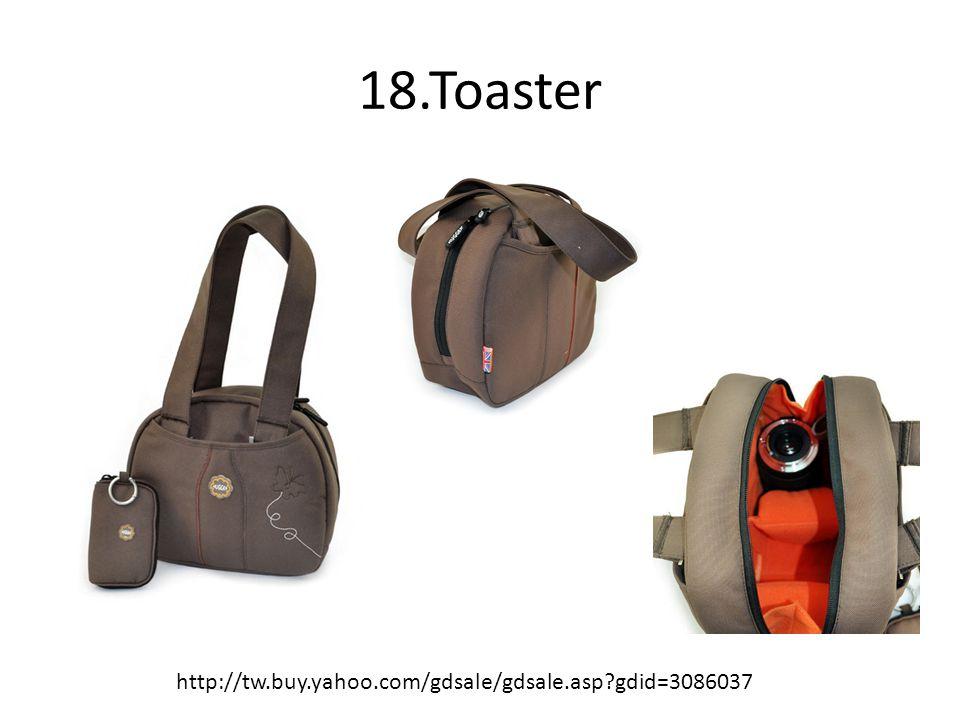 18.Toaster http://tw.buy.yahoo.com/gdsale/gdsale.asp gdid=3086037