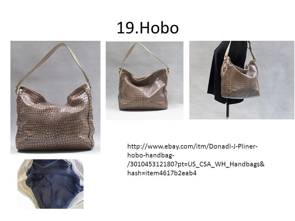 19.Hobo http://www.ebay.com/itm/Donadl-J-Pliner- hobo-handbag- /301045312180 pt=US_CSA_WH_Handbags& hash=item4617b2eab4