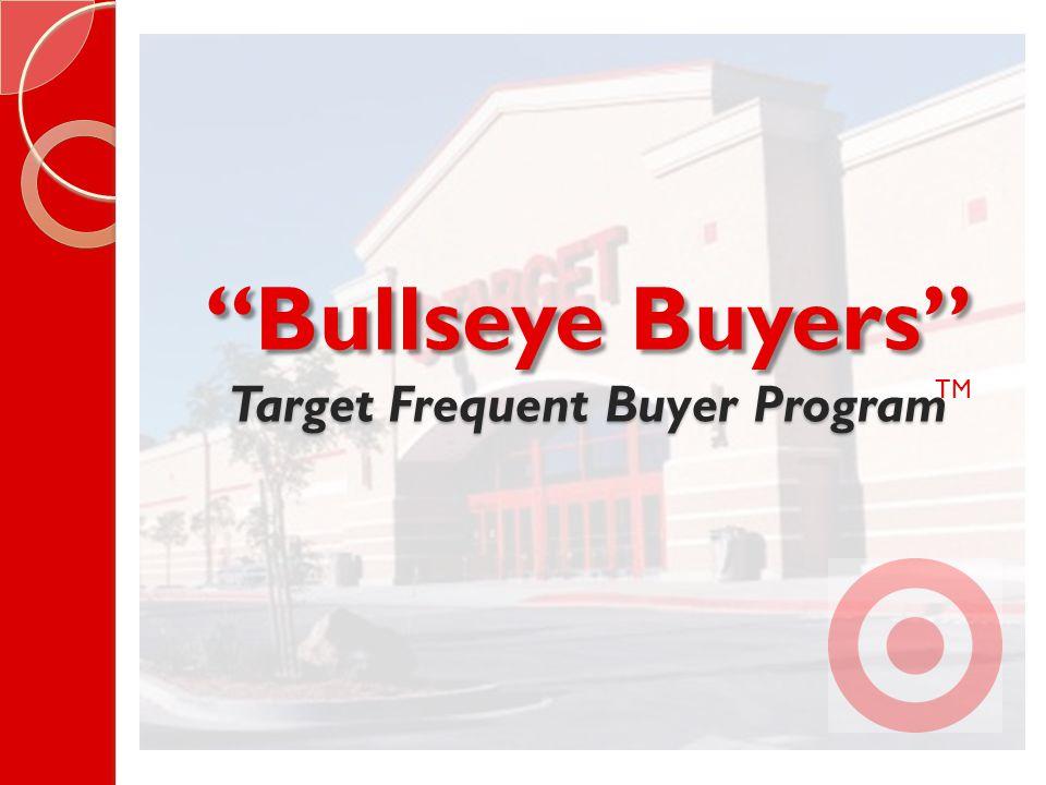 Bullseye Buyers Target Frequent Buyer Program TM