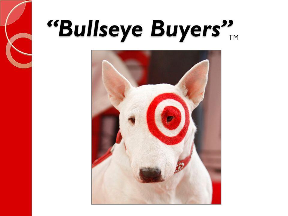 Bullseye Buyers TM