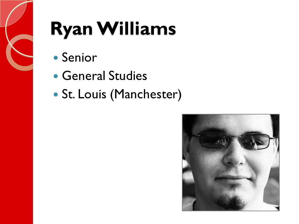 Ryan Williams Senior General Studies St. Louis (Manchester)