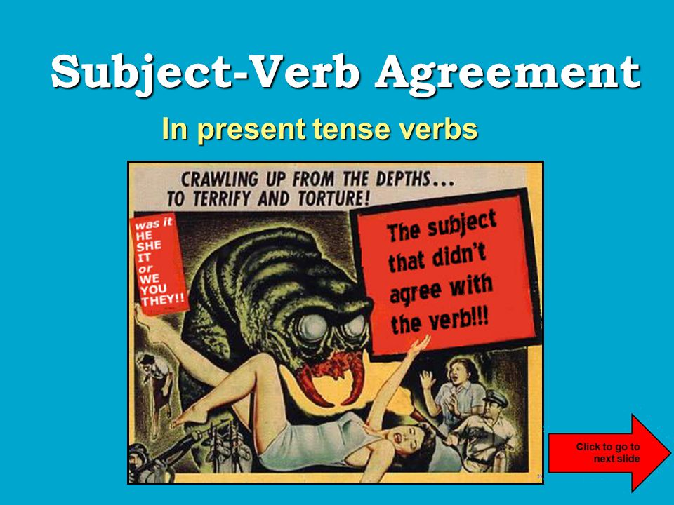 Subject-Verb Agreement In present tense verbs