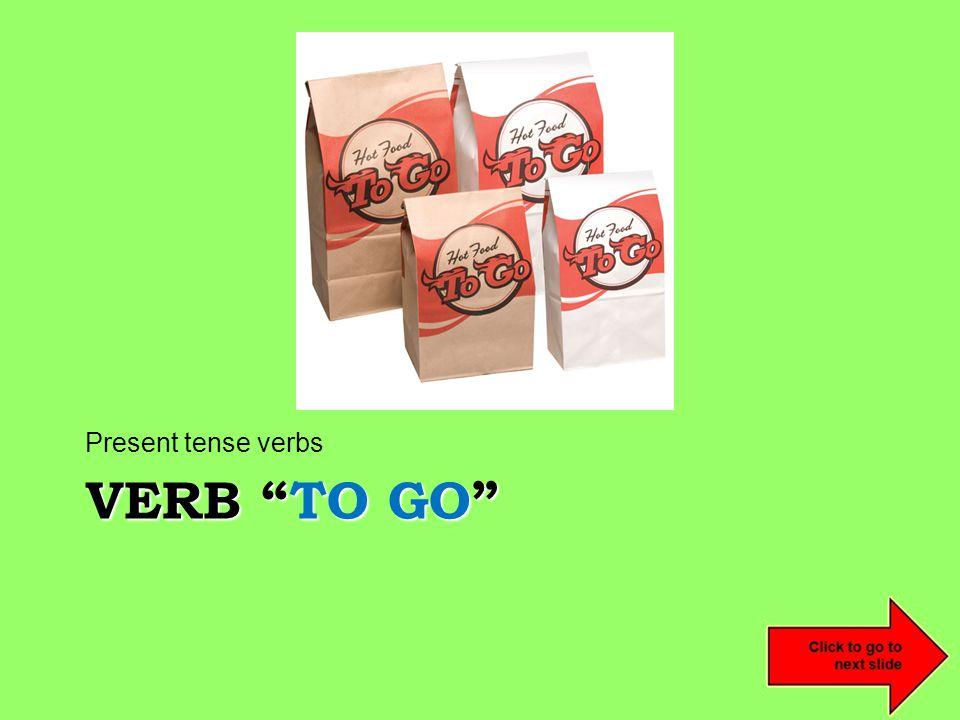VERB TO GO Present tense verbs