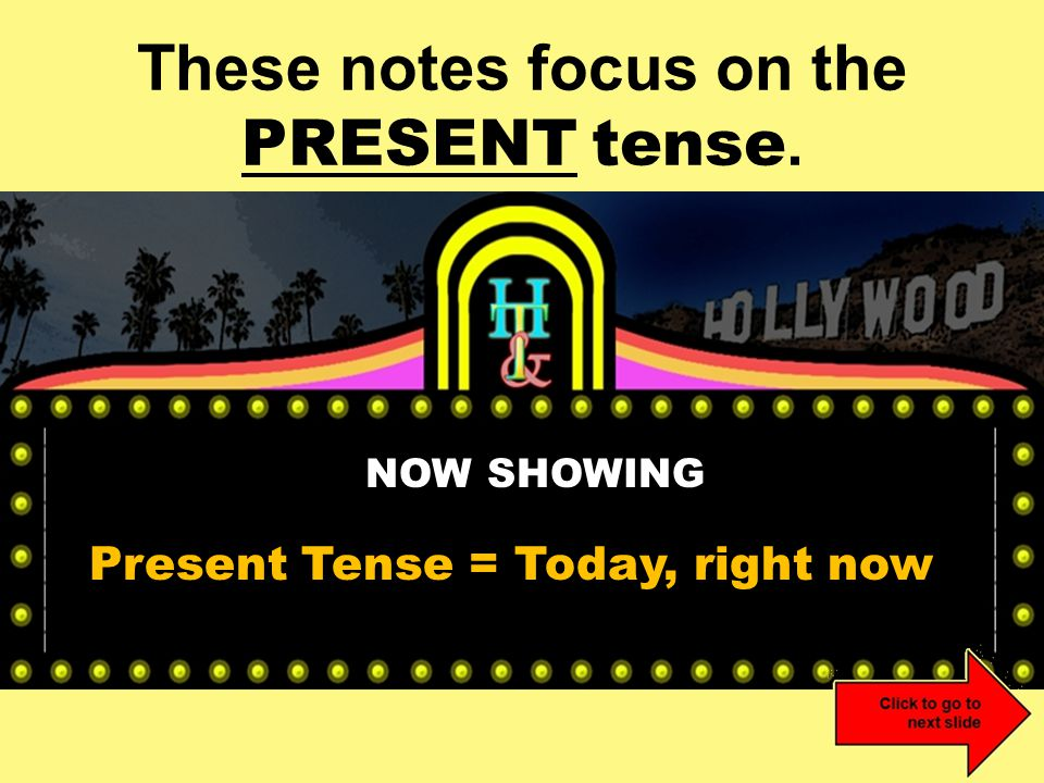 These notes focus on the PRESENT tense.