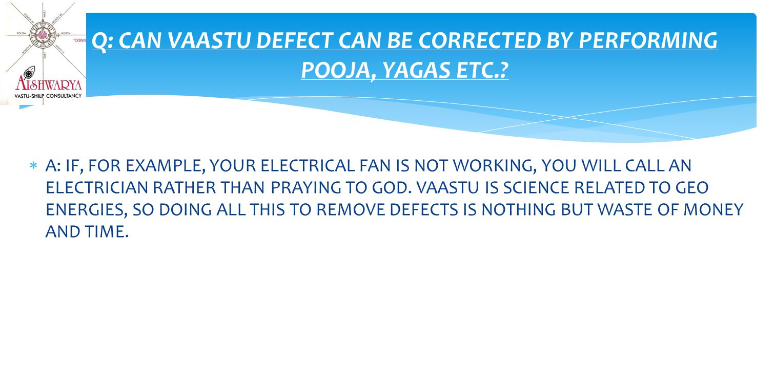  A: IF, FOR EXAMPLE, YOUR ELECTRICAL FAN IS NOT WORKING, YOU WILL CALL AN ELECTRICIAN RATHER THAN PRAYING TO GOD.