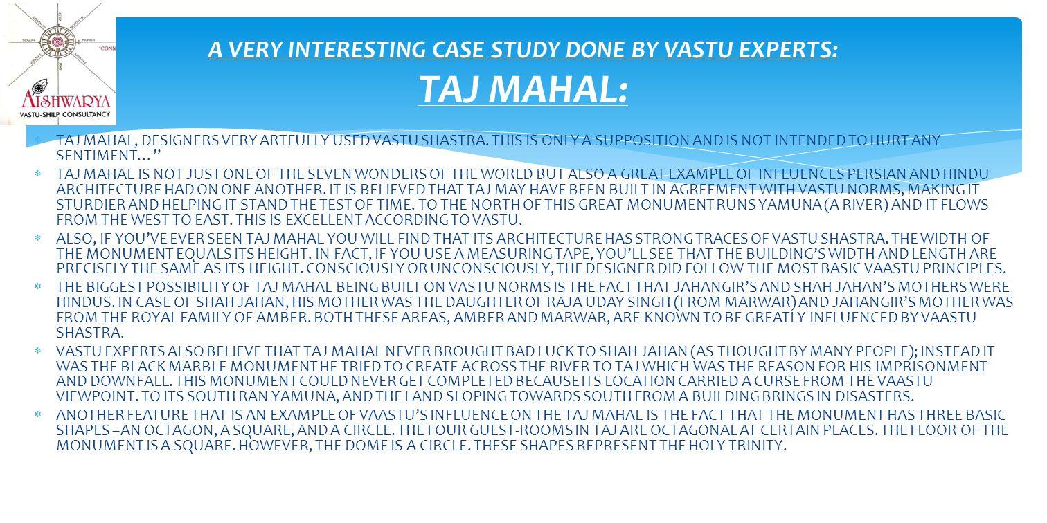  TAJ MAHAL, DESIGNERS VERY ARTFULLY USED VASTU SHASTRA.