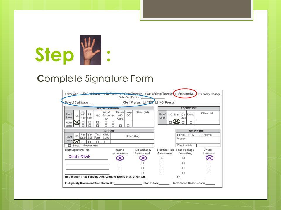 Step : C omplete Signature Form Cindy Clerk