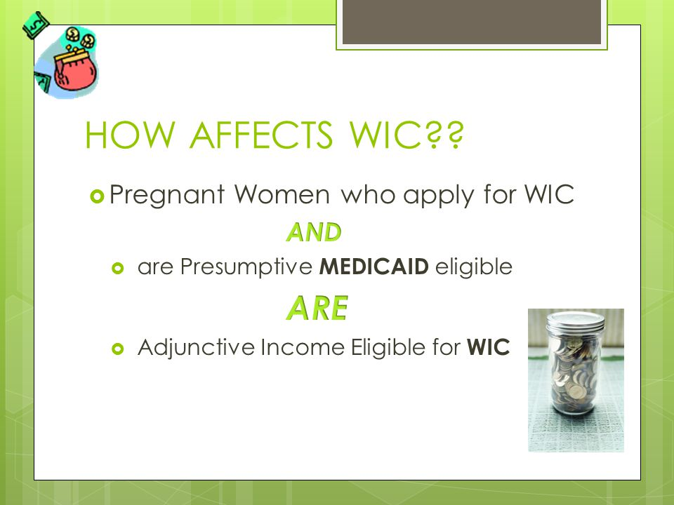 HOW AFFECTS WIC??