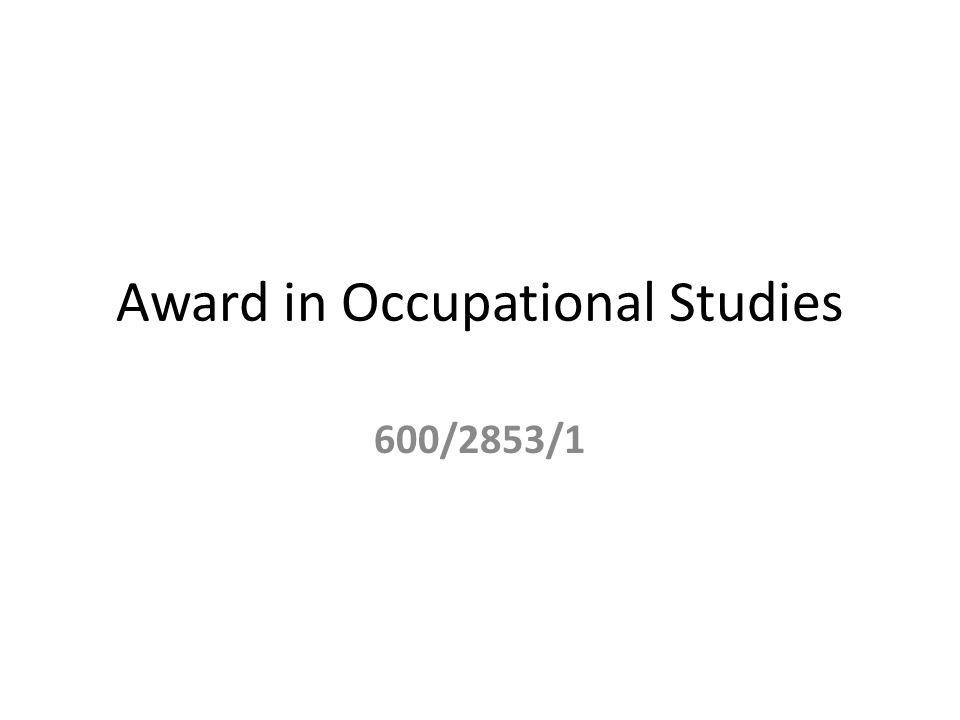 Award in Occupational Studies 600/2853/1