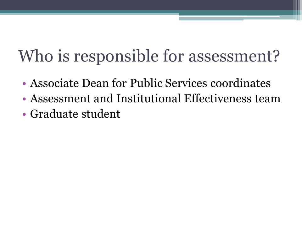 Who is responsible for assessment.