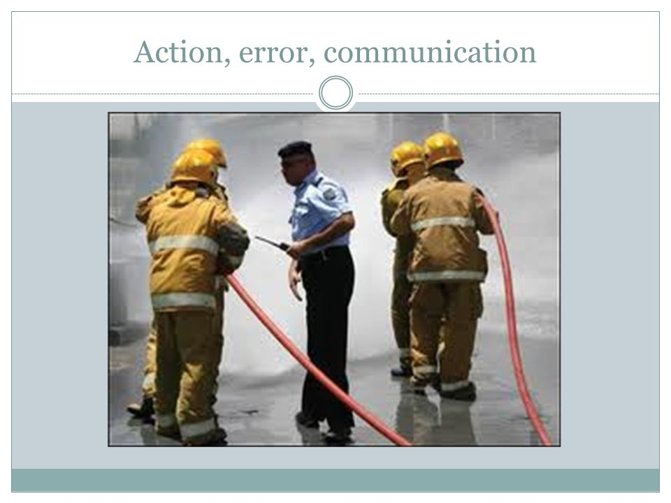 Action, error, communication