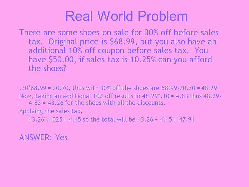 Real World Problem There are some shoes on sale for 30% off before sales tax.