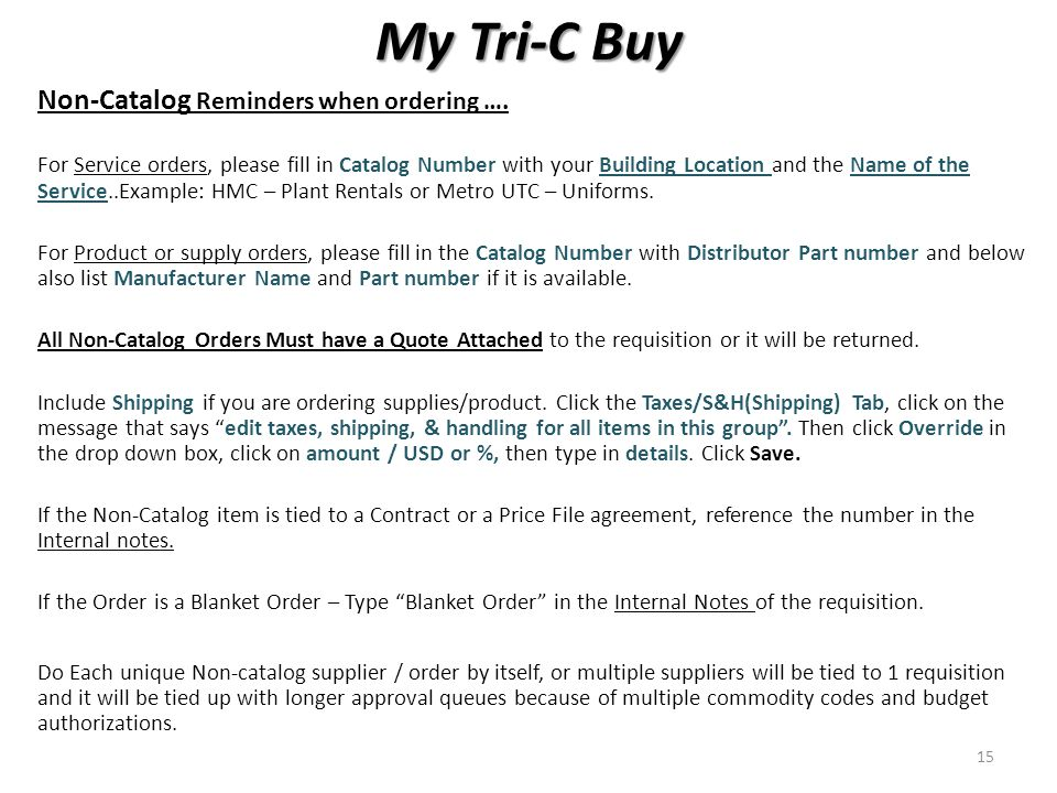 My Tri-C Buy Non-Catalog Reminders when ordering ….