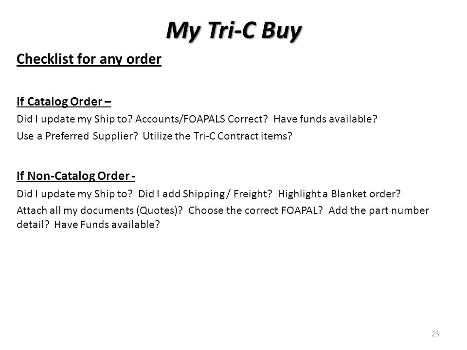 My Tri-C Buy Checklist for any order If Catalog Order – Did I update my Ship to.