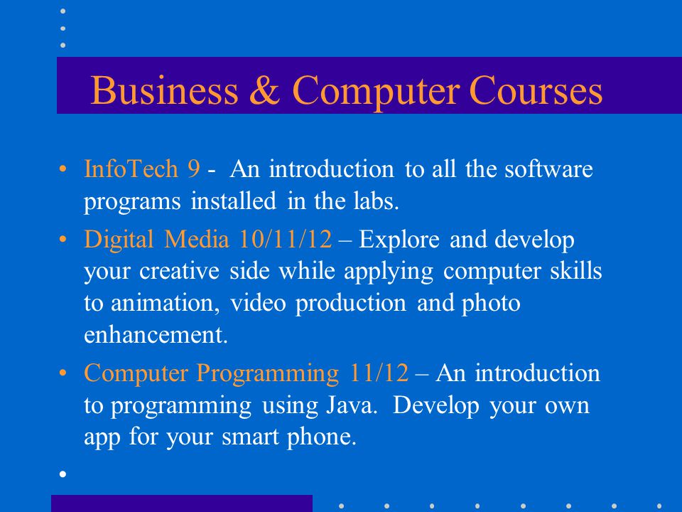 Business & Computer Courses InfoTech 9 - An introduction to all the software programs installed in the labs.