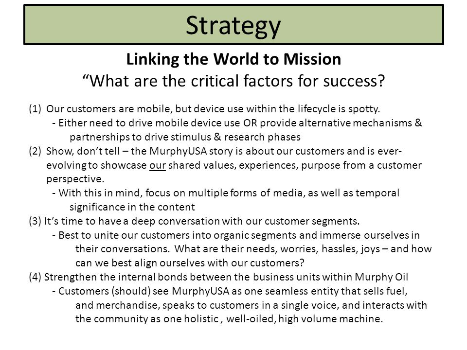 Strategy Linking the World to Mission What are the critical factors for success.