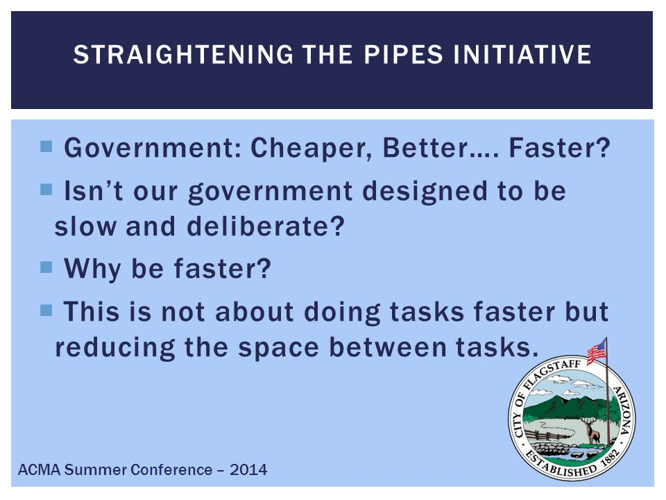 Think like a Shopper! ACMA Summer Conference – 2014 STRAIGHTENING THE PIPES INITIATIVE: TRIAGE