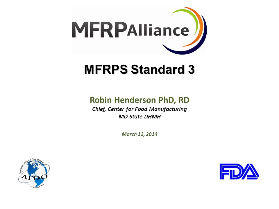 MFRPS Standard 3 Robin Henderson PhD, RD Chief, Center for Food Manufacturing MD State DHMH March 12, 2014