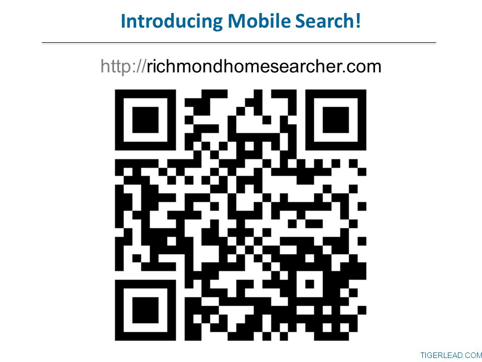 TIGERLEAD.COM http://richmondhomesearcher.com Introducing Mobile Search!