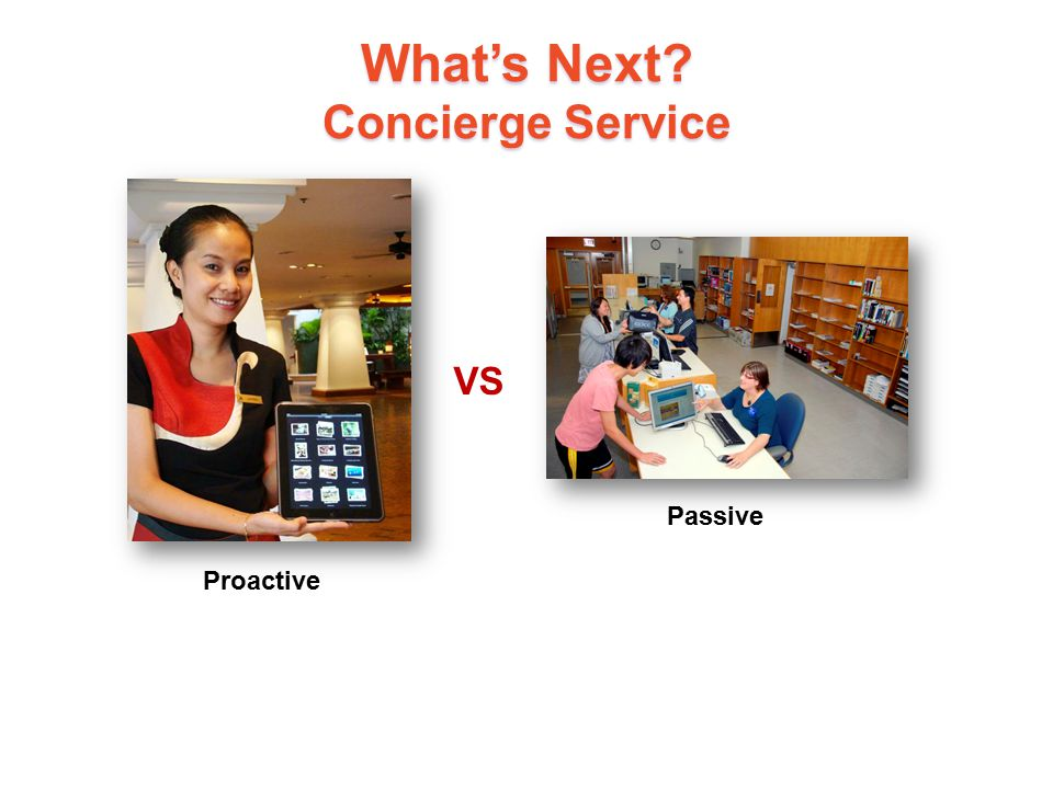 What's Next? Concierge Service 21 VS Proactive Passive