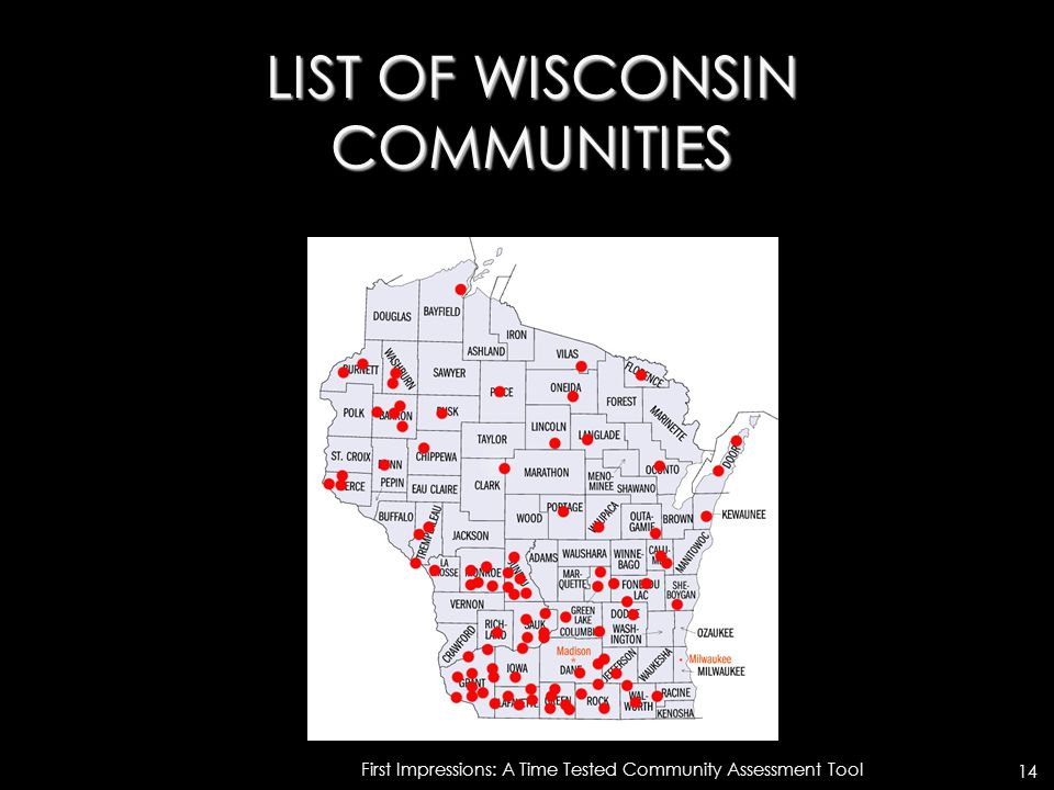 LIST OF WISCONSIN COMMUNITIES First Impressions: A Time Tested Community Assessment Tool 14
