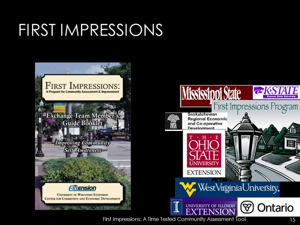 FIRST IMPRESSIONS First Impressions: A Time Tested Community Assessment Tool 15