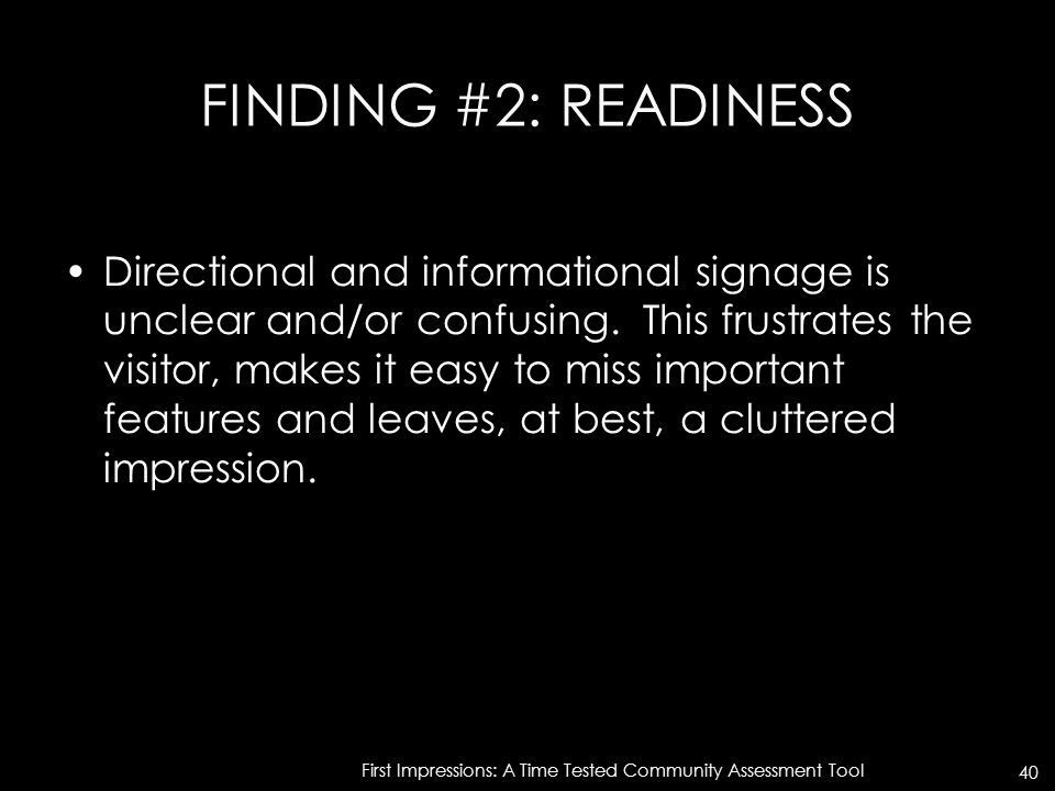 FINDING #2: READINESS Directional and informational signage is unclear and/or confusing.