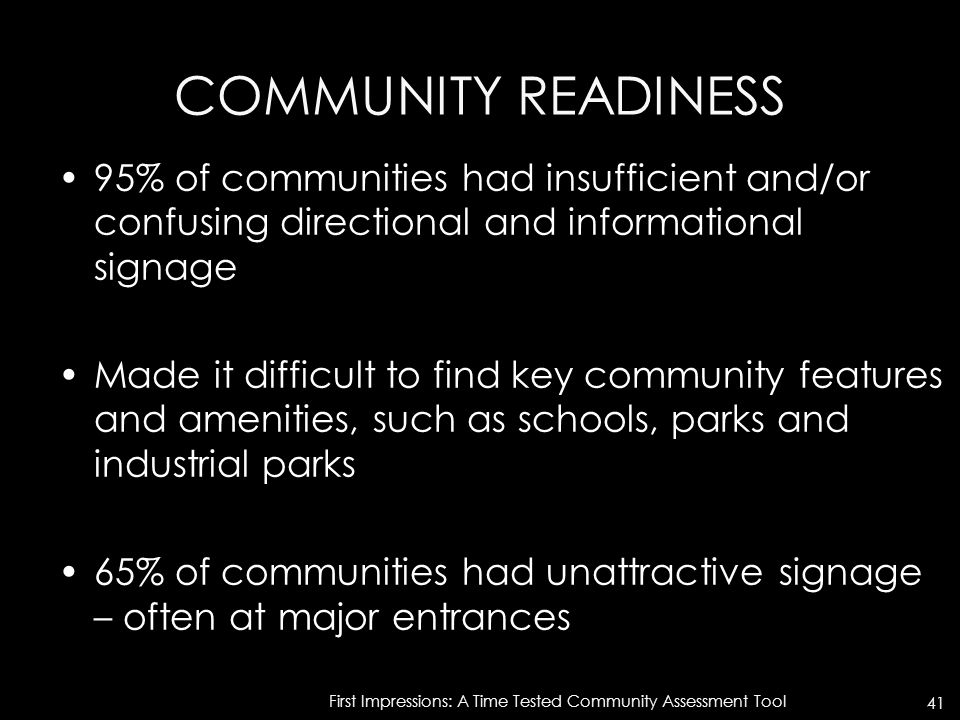 COMMUNITY READINESS 95% of communities had insufficient and/or confusing directional and informational signage Made it difficult to find key community