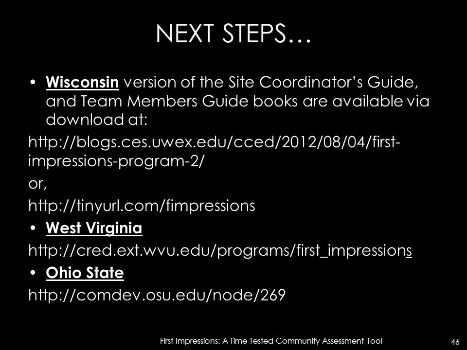 NEXT STEPS… Wisconsin version of the Site Coordinator's Guide, and Team Members Guide books are available via download at: http://blogs.ces.uwex.edu/c