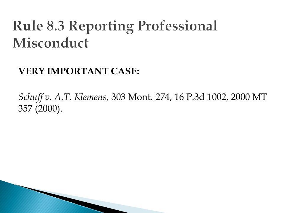 VERY IMPORTANT CASE: Schuff v. A.T. Klemens, 303 Mont. 274, 16 P.3d 1002, 2000 MT 357 (2000).