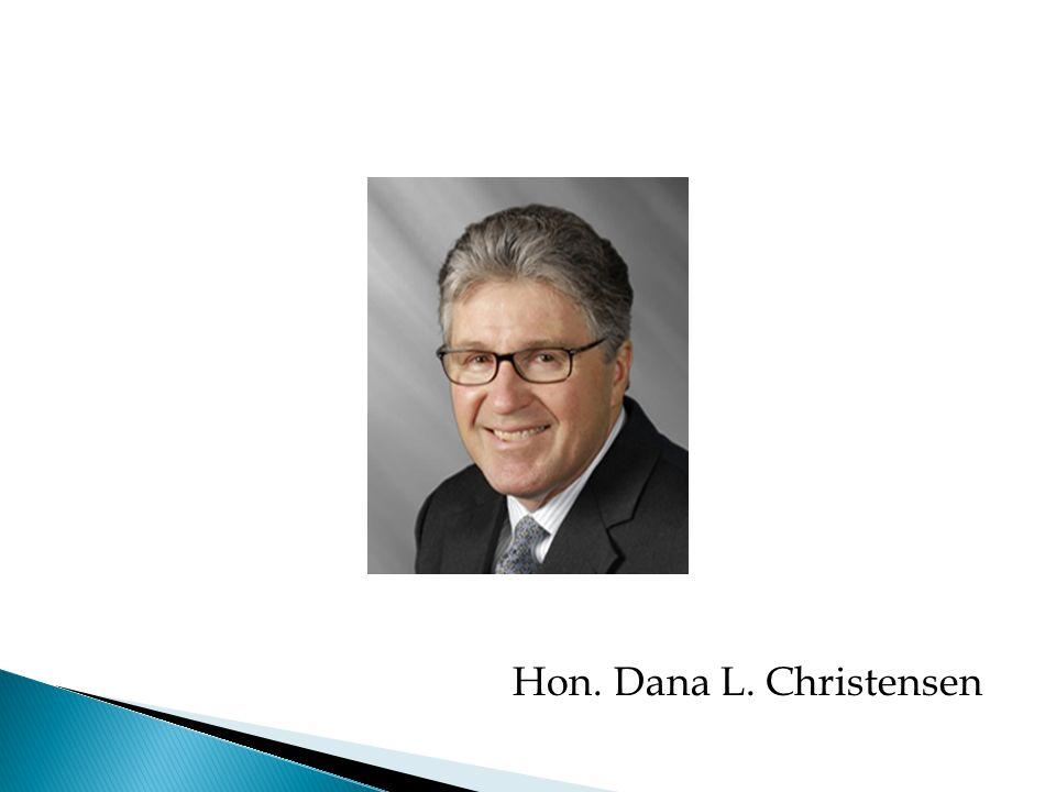 Hon. Dana L. Christensen