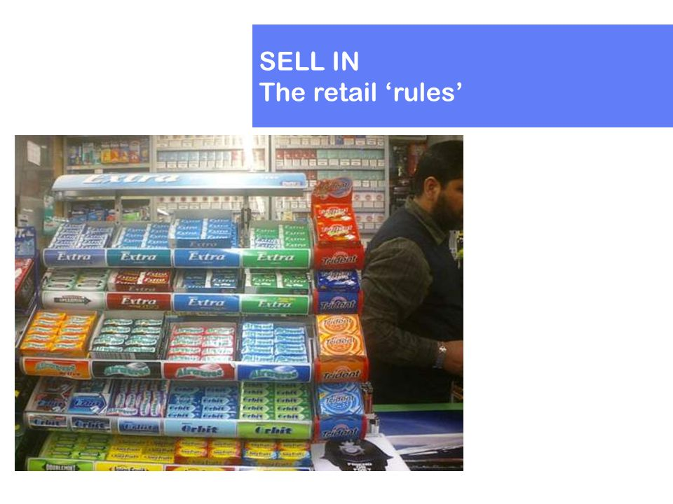 SELL IN The retail 'rules'