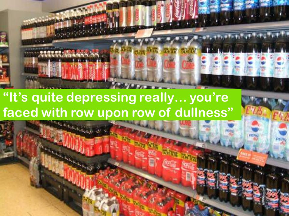 It's quite depressing really… you're faced with row upon row of dullness