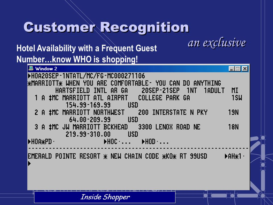 Customer Recognition an exclusive Inside Shopper Hotel Availability with a Frequent Guest Number…know WHO is shopping!