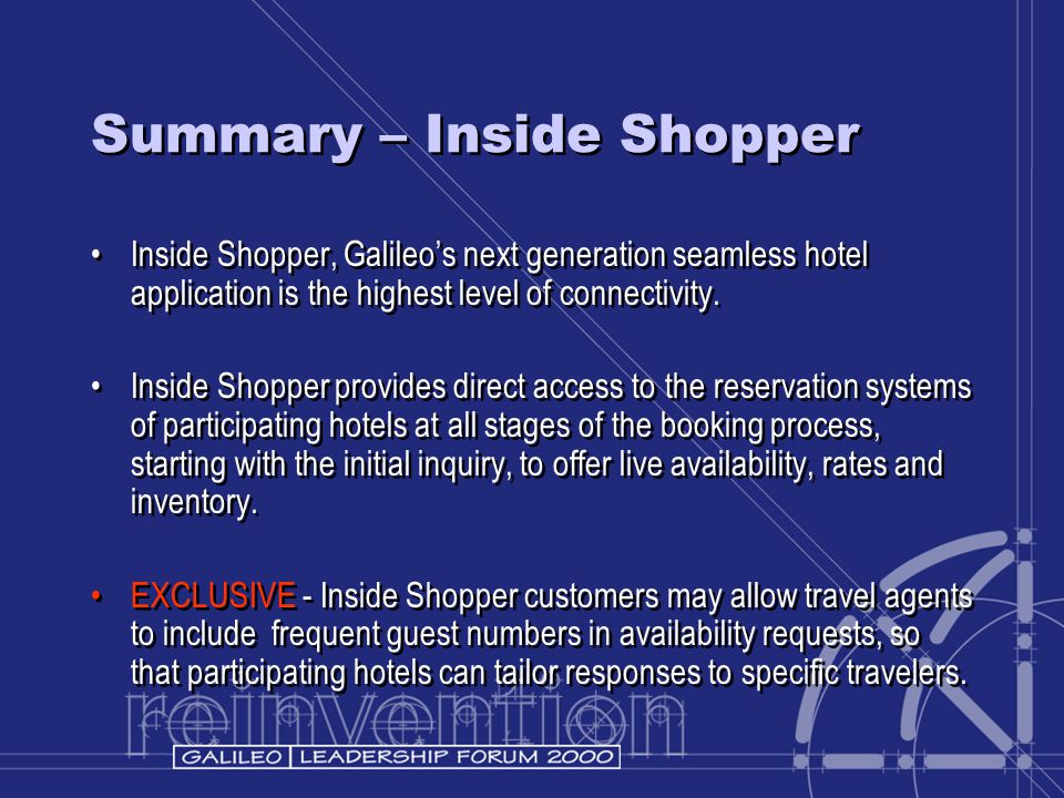 Summary – Inside Shopper Inside Shopper, Galileo's next generation seamless hotel application is the highest level of connectivity. Inside Shopper pro