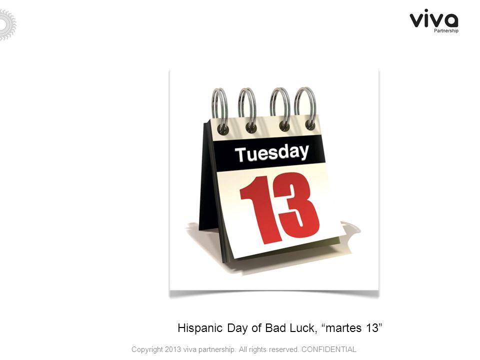 Hispanic Day of Bad Luck, martes 13 Copyright 2013 viva partnership.