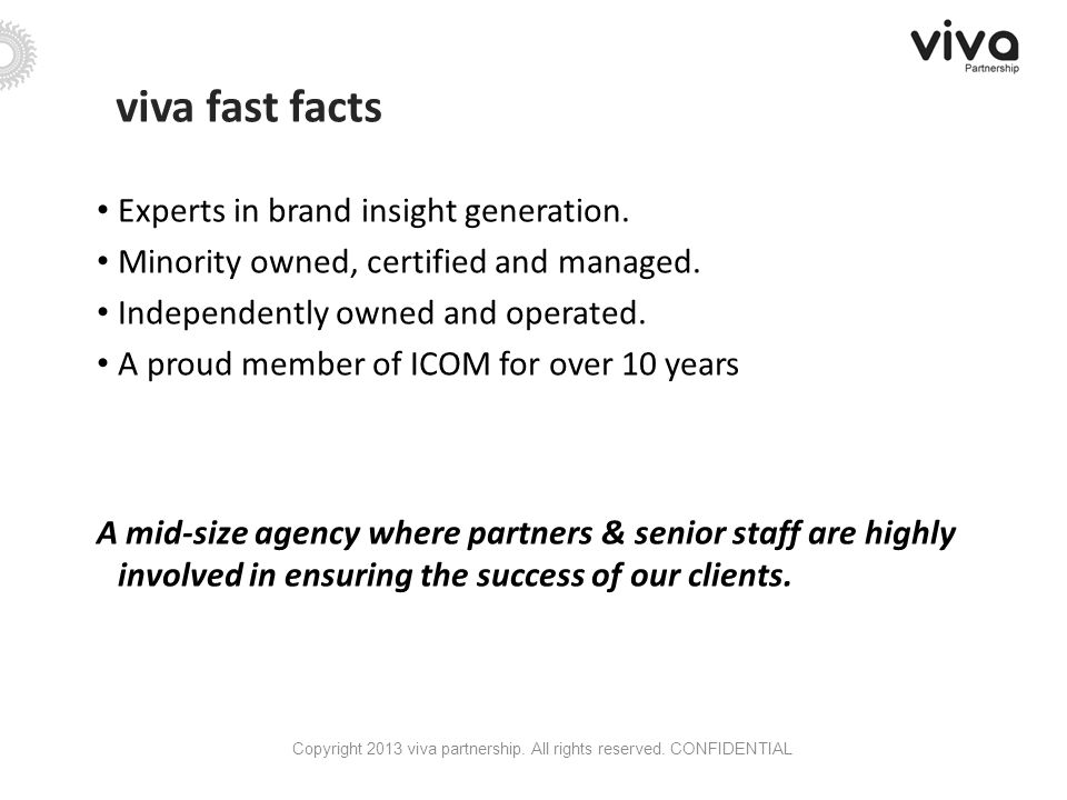 Experts in brand insight generation. Minority owned, certified and managed.