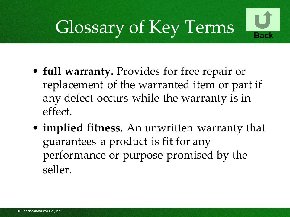 © Goodheart-Willcox Co., Inc. Glossary of Key Terms full warranty.