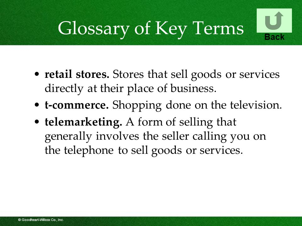 © Goodheart-Willcox Co., Inc. Glossary of Key Terms retail stores.